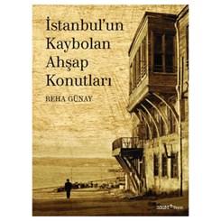İstanbul'un Kaybolan Ahşap Evlerinin İzinde