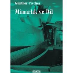 Günther Fischer'in 'Mimarlık ve Dil'i Türkçe'de