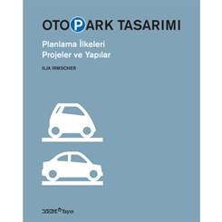 Otopark Tasarımının Türkiye'deki En Kapsamlı Rehberi