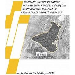 Gaziemir Aktepe ve Emrez Mahalleleri Kentsel Dönüşüm Alanı Kentsel Tasarım ve Mimari Proje Yarışması Sonuçlandı