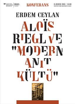 """Aloïs Riegl ve Modern Anıt Kültü"""
