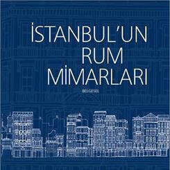 İstanbul'un Rum Mimarları Belgeseli