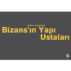 Bizans'ın Yapı Ustaları'nın Gözünden Konstantinopolis