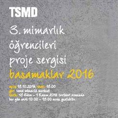 TSMD Mimarlık Öğrencileri Proje Sergisi: Basamaklar 2016