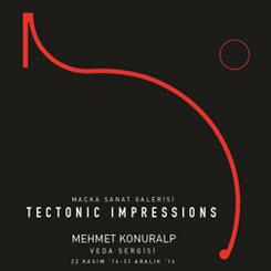 Tectonic Impressions / Tektonik İzlenimler