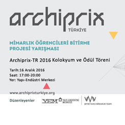 Archiprix-TR 2016 Kolokyum ve Ödül Töreni