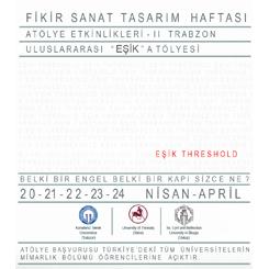 KTÜ Fikir Sanat Tasarım Haftası 2016 - Uluslararası 'Eşik' Atölyesi