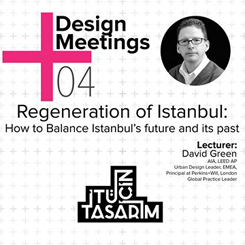Design Meetings 04 : Regeneration of Istanbul