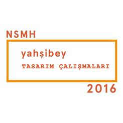 NSMH Yahşibey Tasarım Çalışmaları 2016