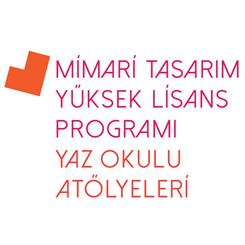 Bilgi Mimari Tasarım YL Programı Yaz Okulu Atölyeleri