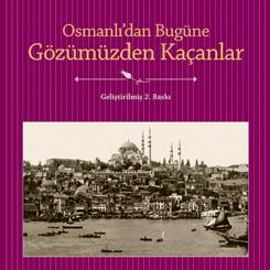 Osmanlı'nın Gözden Kaçan Gerçekleri Günışığına Çıkıyor
