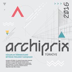 ARCHIPRIX - Türkiye 2016 Mimarlık Öğrencileri Bitirme Projesi Yarışması