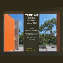 Ersen Gürsel Mimarlığı Sergisi Ankara'da