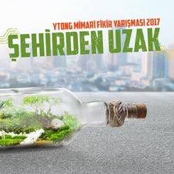 2017 Ytong Mimari Fikir Yarışması: Şehirden Uzak