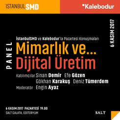 İstanbulSMD'den Mimarlık ve Dijital Üretim Paneli