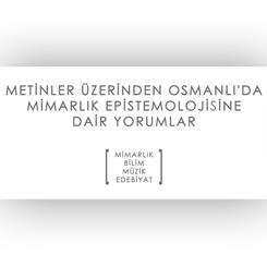 Metinler Üzerinden Osmanlı'da Mimarlık Epistemolojisine Dair Yorumlar