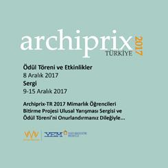 Archiprix – Türkiye 2017 Mimarlık Öğrencileri Bitirme Projeleri Yarışması Sonuçlandı