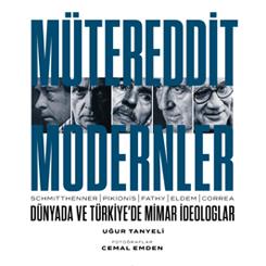 Mütereddit Modernler: Dünyada ve Türkiye'de Mimar İdeologlar
