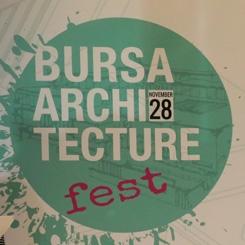 Bursa'nın İlk Mimarlık Festivali Bursa Archifest 2018 Gerçekleşti