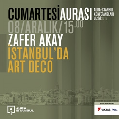 Cumartesi Aurası: 'İstanbul'da Art Deco'