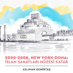 """""""2000-2008, New York-Doha: İslam Sanatları Müzesi Katar"""""""