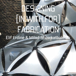 Designing [In.With.For] Fabrication