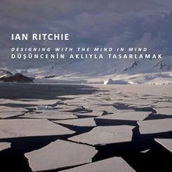 """Ian Ritchie Söyleşisi: """"Düşüncenin Aklıyla Tasarlamak"""""""