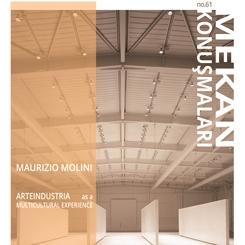 Mekan Konuşmaları 61: Maurizio Molini 'Arteindustria as a Multicultural Experience'