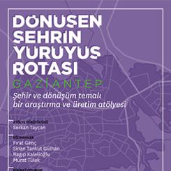 Dönüşen Şehrin Yürüyüş Rotası, Gaziantep