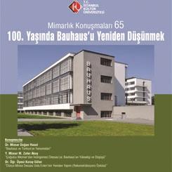 Mimarlık Konuşmaları 65: 100. Yaşında Bauhaus'u Yeniden Düşünmek