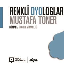 Toner Mimarlık'ın Kurucusu Mustafa Toner, Renkli DYOloglar'a Anlattı