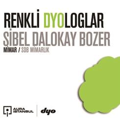 SDB Mimarlık Kurucusu Sibel Dalokay Bozer Renkli DYOloglar'a Konuştu