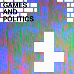 """Games and Politics"""