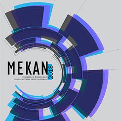 MEKAN2018: İç Mimarlık Öğrencileri Ulusal Bitirme Projesi Yarışma Sergisi