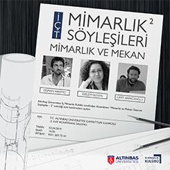 """Altınbaş Üniversitesi """"Mimarlık Söyleşileri"""""""