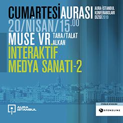 """Cumartesi Aurası: Muse VR """"İnteraktif Medya Sanatı 2"""""""