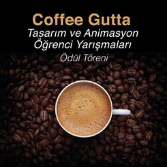 Coffee Gutta Tasarım ve Animasyon Öğrenci Yarışmaları Ödül Töreni ve Sergisi