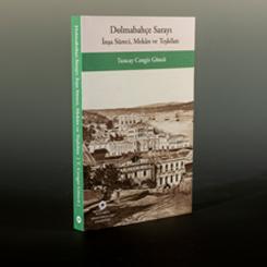 Dolmabahçe Sarayı, İnşa Süreci, Mekân ve Teşkilatı