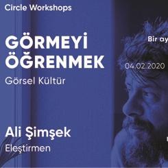 Circle Workshops: 'Görmeyi Öğrenmek'