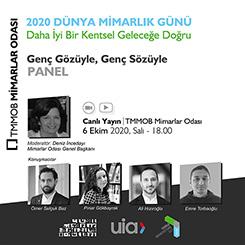 2020 Dünya Mimarlık Günü Paneli: Genç Gözüyle, Genç Sözüyle