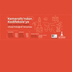 """İzmir Büyükşehir Belediyesi """"Kemeraltı'ndan Kadifekale'ye - İzmir Tarihi Kent Merkezi"""" Ulusal Fotoğraf Yarışması"""