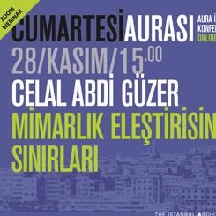 """Cumartesi Aurası: Celal Abdi Güzer """"Mimarlık Eleştirisinin Sınırları"""""""