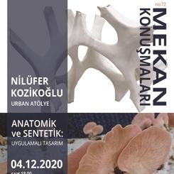 Mekan Konuşmaları 72 / Anatomik ve Sentetik: Uygulamalı Tasarım