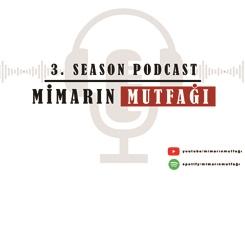 Mimarın Mutfağı 3. Sezon Podcast'leri Yayında