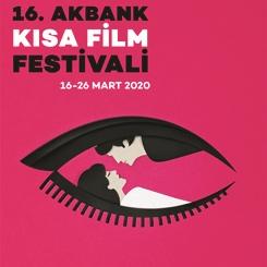 16. Akbank Kısa Film Festivali Jüri Üyeleri  ve Yarışma Filmleri Açıklandı