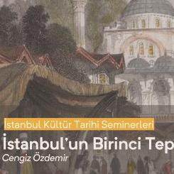 İstanbul Kültür Tarihi Seminerleri: İstanbul'un Birinci Tepesi