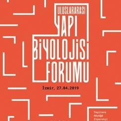 Uluslararası Yapı Biyolojisi Forumu'nun Ardından