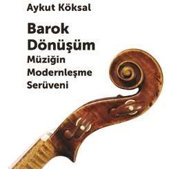 Barok Dönüşüm, Müziğin Modernleşme Serüveni