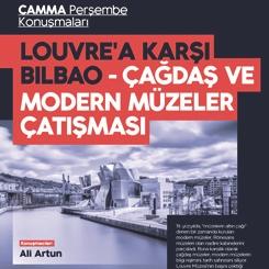 CAMMA Perşembe Konuşmaları: Louvre'a Karşı Bilbao - Çağdaş ve Modern Müzeler Çatışması