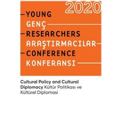 Kültür Politikası ve Kültürel Diplomasi Genç Araştırmacılar Konferansı